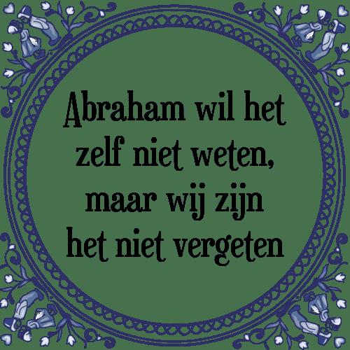 abraham 50 jaar spreuken Abraham weten   Tegel + Spreuk | TegelSpreuken.nl abraham 50 jaar spreuken