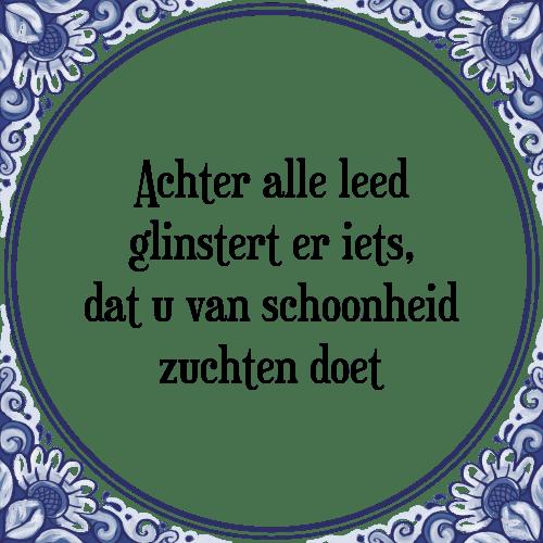 spreuken schoonheid Leed   Tegel + Spreuk | TegelSpreuken.nl spreuken schoonheid