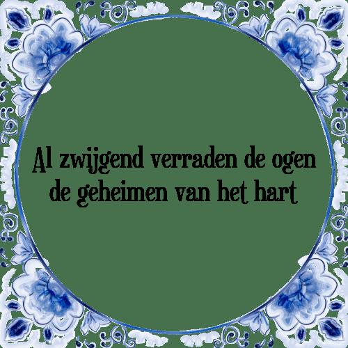 spreuken verraad Zwijgen ogen   Tegel + Spreuk | TegelSpreuken.nl spreuken verraad