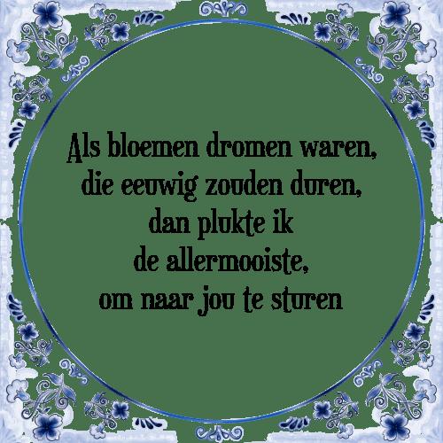 dromen spreuken Bloemen dromen   Tegel + Spreuk   TegelSpreuken.nl dromen spreuken