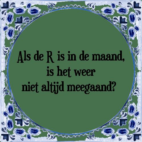 maand spreuken De r in de maand   Tegel + Spreuk | TegelSpreuken.nl maand spreuken
