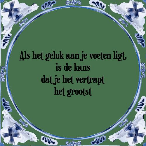 voeten spreuken Geluk voeten   Tegel + Spreuk | TegelSpreuken.nl voeten spreuken