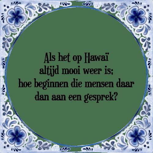 spreuken over mooi weer Als het   Tegel + Spreuk | TegelSpreuken.nl spreuken over mooi weer