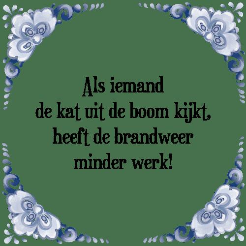 spreuken brandweer Kat boom   Tegel + Spreuk | TegelSpreuken.nl spreuken brandweer