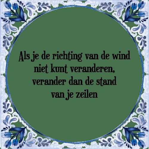 spreuken zeilen Wind richting   Tegel + Spreuk | TegelSpreuken.nl spreuken zeilen
