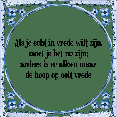 vrede spreuken Vrede   Tegel + Spreuk | TegelSpreuken.nl vrede spreuken