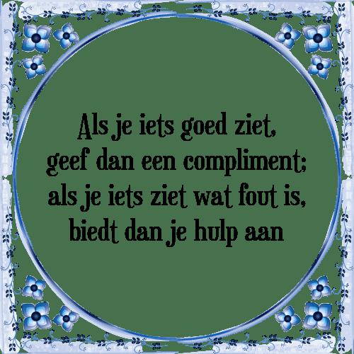 spreuken over complimenten Compliment geven   Tegel + Spreuk   TegelSpreuken.nl spreuken over complimenten