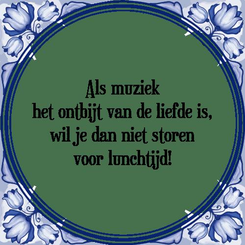 muziek liefde - tegel + spreuk | tegelspreuken.nl