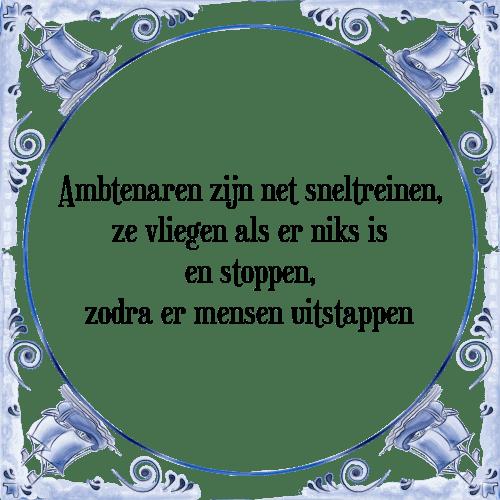 spreuken ambtenaren Ambtenaren   Tegel + Spreuk   TegelSpreuken.nl spreuken ambtenaren