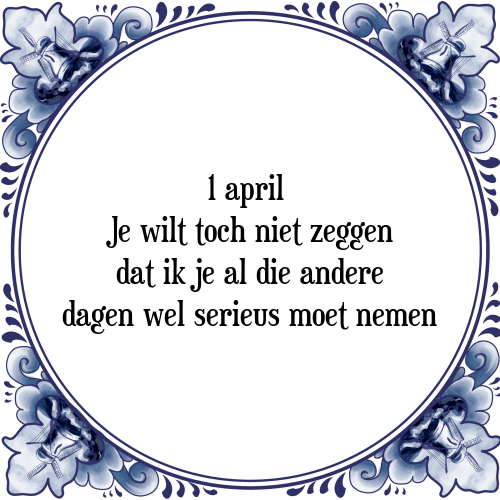 april spreuken 1 april   Tegel + Spreuk | TegelSpreuken.nl april spreuken