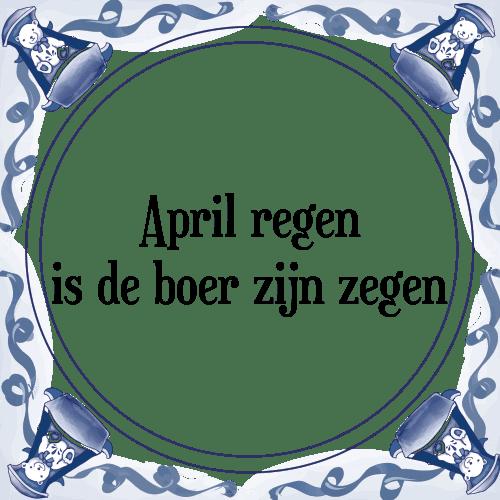 april spreuken April regen   Tegel + Spreuk | TegelSpreuken.nl april spreuken