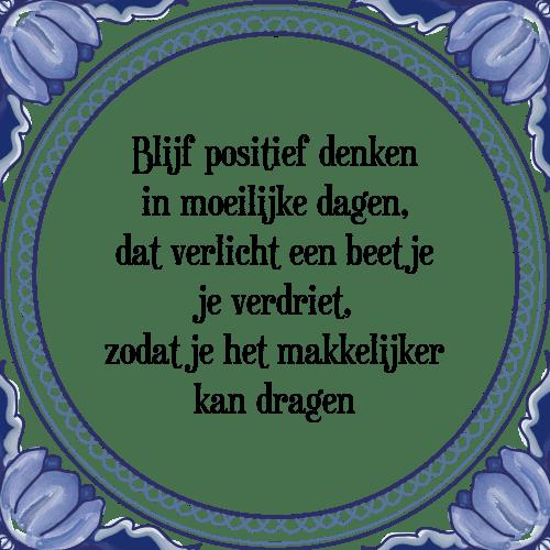 spreuken over positief denken Positief denken   Tegel + Spreuk | TegelSpreuken.nl spreuken over positief denken