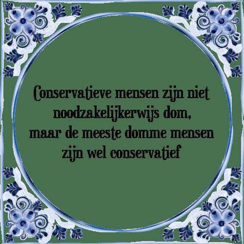 spreuken over domme mensen Conservatief   Tegel + Spreuk | TegelSpreuken.nl spreuken over domme mensen