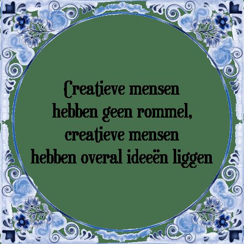 spreuken creativiteit Creatieve mensen   Tegel + Spreuk | TegelSpreuken.nl spreuken creativiteit