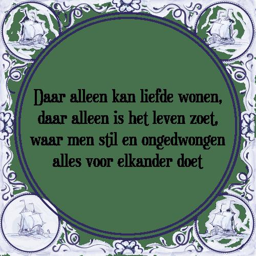 spreuken wonen Liefde wonen   Tegel + Spreuk | TegelSpreuken.nl spreuken wonen