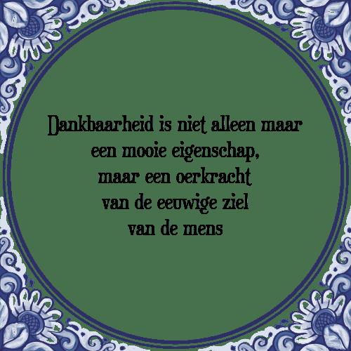 dankbaarheid spreuken Dankbaarheid eigenschap   Tegel + Spreuk   TegelSpreuken.nl dankbaarheid spreuken