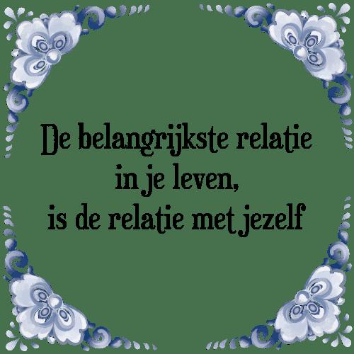 relatie spreuken Belangrijkste relatie   Tegel + Spreuk | TegelSpreuken.nl relatie spreuken