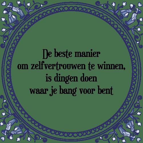 spreuken over zelfvertrouwen Zelfvertrouwen winnen   Tegel + Spreuk | TegelSpreuken.nl spreuken over zelfvertrouwen