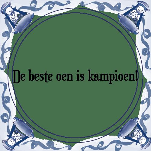 kampioen spreuken Oen kampioen   Tegel + Spreuk | TegelSpreuken.nl kampioen spreuken