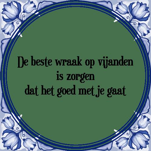 spreuken over wraak Wraak vijanden   Tegel + Spreuk | TegelSpreuken.nl spreuken over wraak