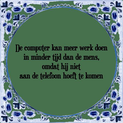 computer spreuken Computer werk   Tegel + Spreuk | TegelSpreuken.nl computer spreuken
