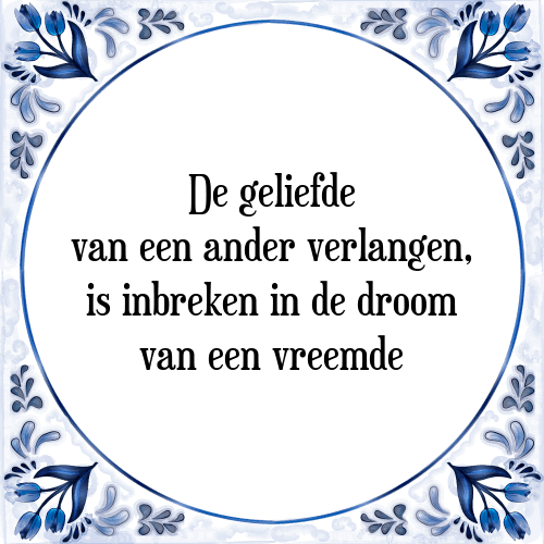vreemde spreuken Geliefde ander   Tegel + Spreuk   TegelSpreuken.nl vreemde spreuken