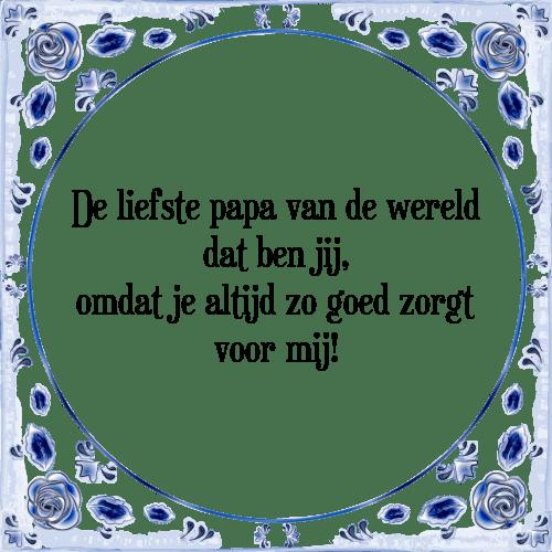 spreuken papa Liefste papa   Tegel + Spreuk   TegelSpreuken.nl spreuken papa