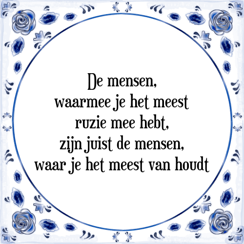 spreuken ruzie Mensen ruzie   Tegel + Spreuk | TegelSpreuken.nl spreuken ruzie