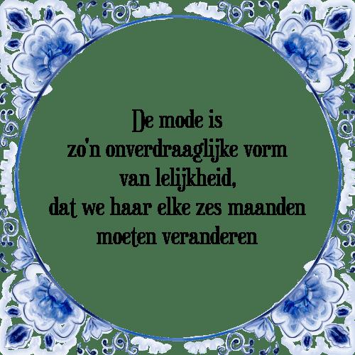 mode spreuken Mode vorm   Tegel + Spreuk | TegelSpreuken.nl mode spreuken