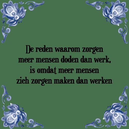 spreuken over werken in de zorg Reden zorgen   Tegel + Spreuk | TegelSpreuken.nl spreuken over werken in de zorg