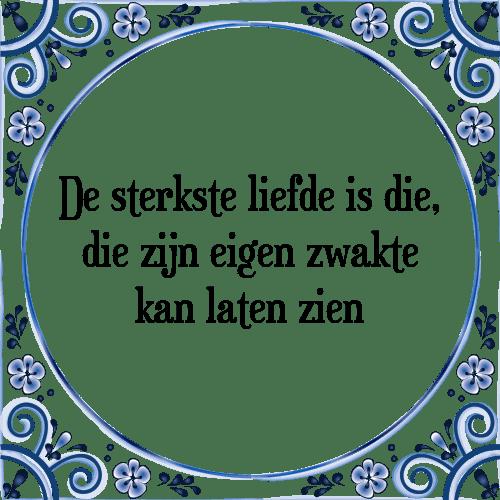 Zeer Sterkste liefde - Tegel + Spreuk   TegelSpreuken.nl #VZ23