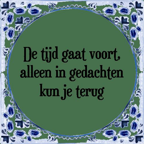 spreuken met tijd Tijd voort   Tegel + Spreuk | TegelSpreuken.nl spreuken met tijd