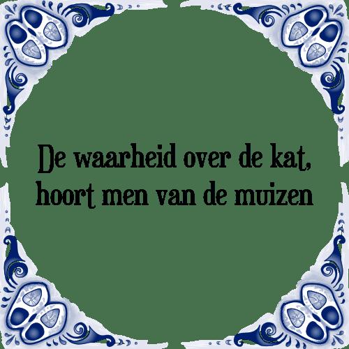 spreuken over waarheid Waarheid kat   Tegel + Spreuk   TegelSpreuken.nl spreuken over waarheid