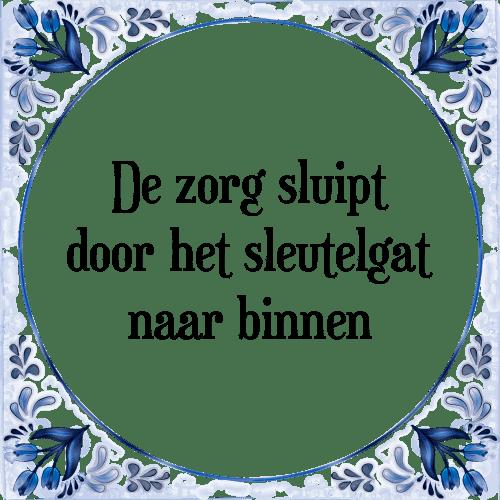 zorg spreuken Zsluipt   Tegel + Spreuk | TegelSpreuken.nl zorg spreuken