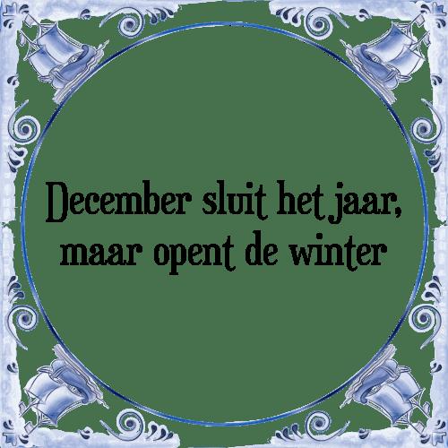 spreuken en gezegden december December winter   Tegel + Spreuk | TegelSpreuken.nl spreuken en gezegden december