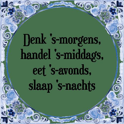 foto s met spreuken Ochtend midddag   Tegel + Spreuk | TegelSpreuken.nl foto s met spreuken