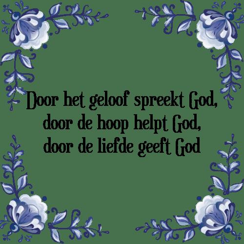 geloof spreuken Geloof god   Tegel + Spreuk | TegelSpreuken.nl geloof spreuken