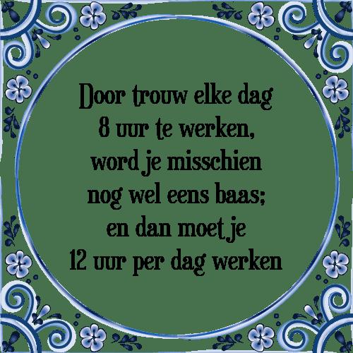 trouw spreuken Trouw werken   Tegel + Spreuk | TegelSpreuken.nl trouw spreuken