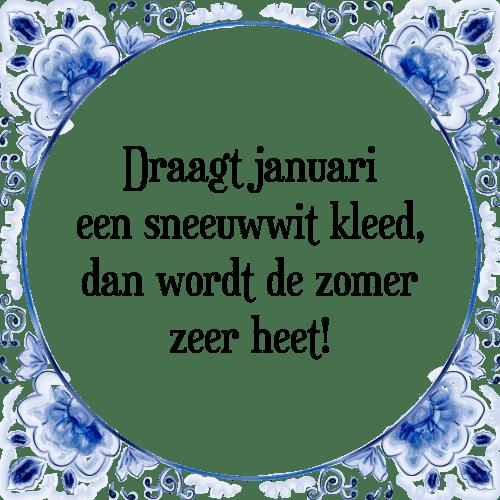 januari spreuken Draagt januari   Tegel + Spreuk | TegelSpreuken.nl januari spreuken