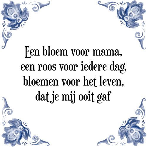 mama spreuken Bloem mama   Tegel + Spreuk | TegelSpreuken.nl mama spreuken