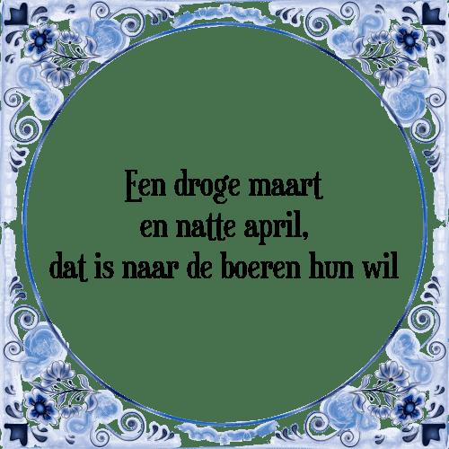 boeren spreuken en gezegden Maart april   Tegel + Spreuk | TegelSpreuken.nl boeren spreuken en gezegden