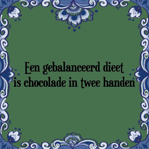 spreuken met chocolade Dieet chocolade   Tegel + Spreuk | TegelSpreuken.nl spreuken met chocolade
