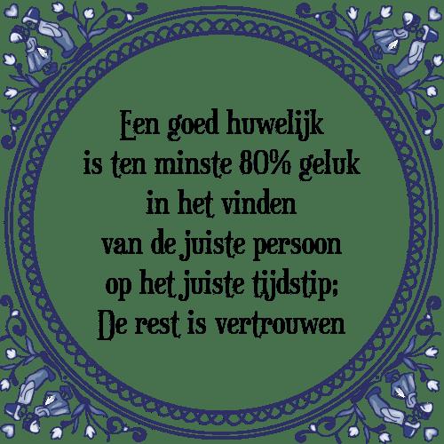 geluk spreuken huwelijk Goed huwelijk   Tegel + Spreuk | TegelSpreuken.nl geluk spreuken huwelijk