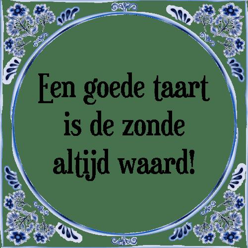 spreuk taart Goede taart   Tegel + Spreuk | TegelSpreuken.nl spreuk taart