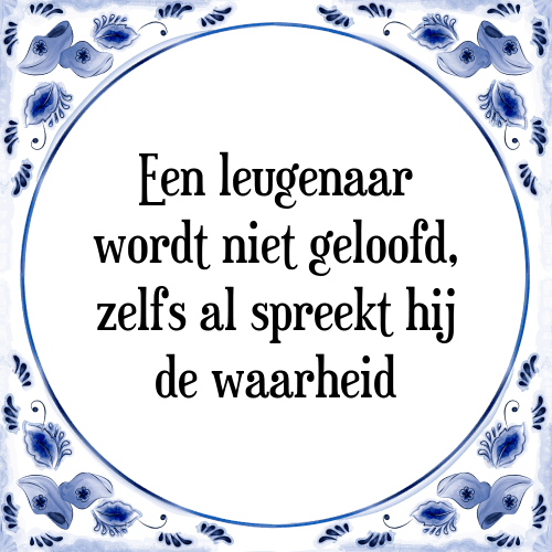 spreuken waarheid Leugenaar waarheid   Tegel + Spreuk | TegelSpreuken.nl spreuken waarheid