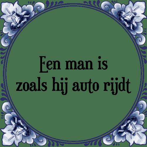 spreuken auto Een man is zoals hij auto rijdt   Tegel + Spreuk | TegelSpreuken.nl spreuken auto