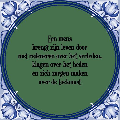 spreuken over zorg Mens leven   Tegel + Spreuk | TegelSpreuken.nl spreuken over zorg