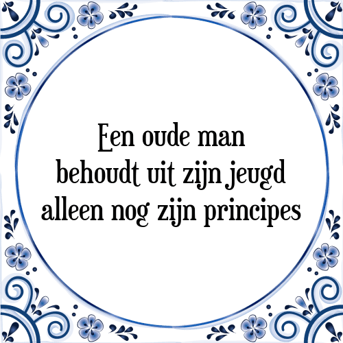oude spreuken en gezegden Oude man   Tegel + Spreuk | TegelSpreuken.nl oude spreuken en gezegden