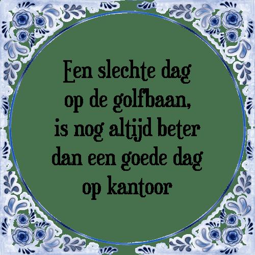 kantoor spreuken Een slechte dag   Tegel + Spreuk | TegelSpreuken.nl kantoor spreuken