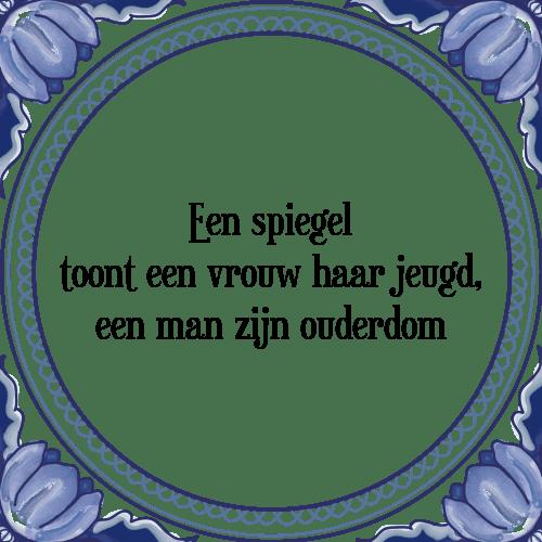 spiegel spreuken Spiegel vrouw   Tegel + Spreuk | TegelSpreuken.nl spiegel spreuken